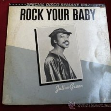 Discos de vinilo: JULIUS GREEN - ROCK YOUR BABY ( DISCO REMAKE 1982). MAXI SINGLE . ARIOLA HOLLAND 1982. Lote 29679841