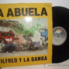 Discos de vinilo: MAXI SINGLE DE LA ABUELA ... WILFRED Y LA GANGA *** ARIOLA - AÑO 1990. Lote 29685470