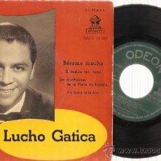 Discos de vinilo: EP LUCHO GATICA - BESAME MUCHO - EL SAMBA ME LLAMA- LAS MUCHAS DE LA PLAZA DE ESPAÑA - NO TIENE SOLC. Lote 29696304