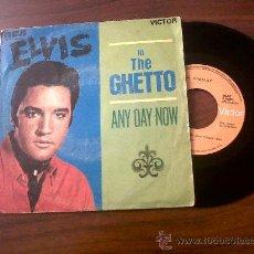 Discos de vinilo: SINGLE ELVIS PRESLEY-IN THE GHETO-ANY DAY NOW-RCA 1969 . Lote 29699054