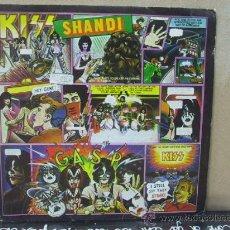 Discos de vinilo: KISS - SHANDI / SHE'S EUROPEAN - EDICION ESPAÑOLA - CASABLANCA 1980. Lote 29710724