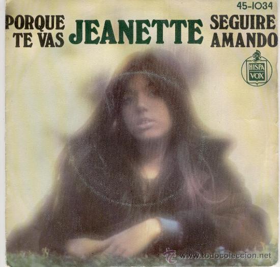 JANETTE - PORQUE TE VAS - SEGUIRE AMANDO - SG 1974 / EX / EX (Música - Discos - Singles Vinilo - Solistas Españoles de los 50 y 60)