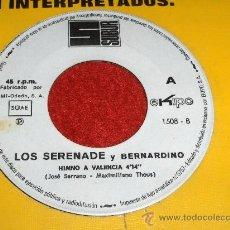 Discos de vinilo: LOS SERENADE Y BERNARDINO HIMNO A VALENCIA/EL FALLERO 7