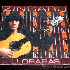 Discos de vinilo: ZINGARO - LLORARAS - CAMINO VERDE - SINGLE PROMOCIONAL CBS 1981. Lote 29763031