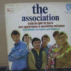Discos de vinilo: THE ASSOCIATION - TODO LO QUE TE TOCA/NOS QUEREMOS A NOSOTROS MISMOS-EDICION ESPAÑOLA-HISPAVOX 1968. Lote 29779217
