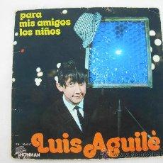 Discos de vinilo: LUIS AGUILE // PARA MIS AMIGOS LOS NIÑOS // MANUELITA Y PINOCHO. Lote 29784982