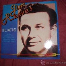 Discos de vinilo: JIM REEVES LP HE´LL HAVE TO GO 1989 EEC VER FOTO ADICIONAL. Lote 29785942