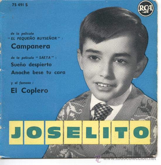 """JOSELITO – DE LA PELÍCULA EL PEQUEÑO RUISEÑOR Y SAETA – CAMPANERA – 196? – EP 7"""" FRANCIA (Música - Discos de Vinilo - EPs - Flamenco, Canción española y Cuplé)"""