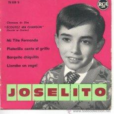 """Discos de vinilo: JOSELITO – CHANSONS DU FILM ÉCOUTEZ MA CHANSON – MI TITO FERNANDO – 196? – EP 7"""" FRANCIA. Lote 29789134"""