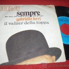 Discos de vinilo: GABRIELLA FERRI SEMPRE / IL VALZER DELLA TOPPA 7