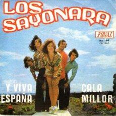 Discos de vinilo: LOS SAYONARA - VINILO 7'' - EDITADO EN ESPAÑA - Y VIVA ESPAÑA + CALA MILLOR - FONAL 1974. Lote 213642695