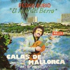 Discos de vinilo: PEDRO RUBIO - AUTOGRAFIADO - SINGLE VINILO 7' - EDITADO ESPAÑA - CALAS DE MALLORCA + 1 - MALLER 1979. Lote 29802686