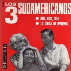 Discos de vinilo: SINGLE - LOS 3 SUDAMERICANOS - UNO, DOS, TRES.... Lote 29810367