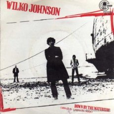 Discos de vinilo: SINGLE - WILKO JOHNSON - DOWN BY THE WATERSIDE... Lote 29811036