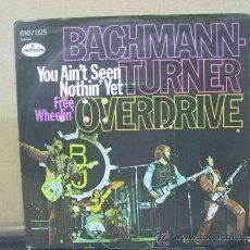Discos de vinilo: BACHMAN TURNER OVERDRIVE-YOU AIN'T SEEN NOTHIN' YET/FREE WHEELIN'-EDICION ALEMANA-MERCURY 1974. Lote 29838548