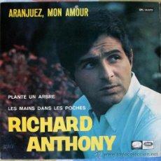 Discos de vinilo: RICHARD ANTHONY - ARANJUEZ MON AMOUR + 2 / LA VOZ DE SU AMO 1967. Lote 206436737