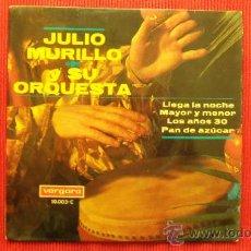 Discos de vinilo: JULIO MURILLO Y SU ORQUESTA. Lote 29876095
