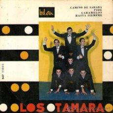 Discos de vinil: LOS TAMARA - EP VINILO 7'' - CAMINO DE SAHARA + 3 - EDITADO EN PORTUGAL POR BEL AIR. Lote 29877132