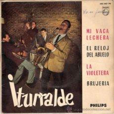 Discos de vinilo: ITURRALDE (PEDRO ITURRALDE) - MI VACA LECHERA + 3 (EP DE 4 CANCIONES) PHILIPS 1962 - VG++/VG++. Lote 29888609