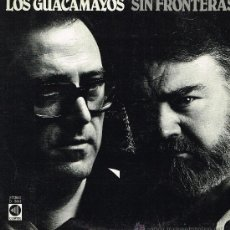 Discos de vinilo: LOS GUACAMAYOS - SIN FRONTERAS - LP 1981. Lote 29977127
