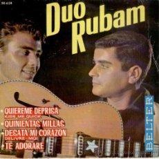 Discos de vinilo: DUO RUBAM - QUIEREME DEPRISA - DESATA MI CORAZON - QUINIENTAS MILLAS - EP 1963 - VG++ / VG++. Lote 29915082
