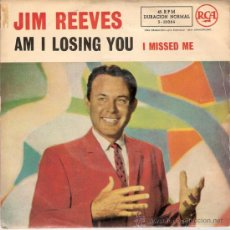Discos de vinilo: JIM REEVES - AM I LOSING YOU / I MISSED ME (45 RPM) RCA 1960 - VG+/VG+. Lote 29942439