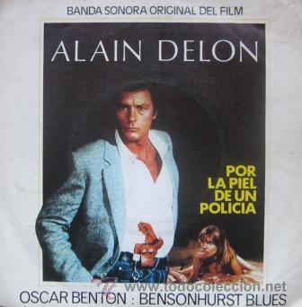 OSCAR BENTON - BSO POR LA PIEL DE UN POLICÍA - ALAIN DELON - 1981 (Música - Discos - Singles Vinilo - Bandas Sonoras y Actores)