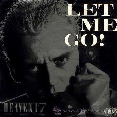 Discos de vinilo: HEAVEN 17 - LET ME GO! / LET ME GO! (INSTRUMENTAL) - (SINGLE 45 RPM). Lote 29946200