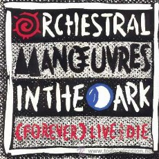 Discos de vinilo: ORCHESTRAL MANOEUVRES IN THE DARK (OMD) - (FOREVER) LIVE AND DIE / THIS TOWN - (SINGLE 45 RPM). Lote 29950433