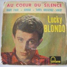 Discos de vinilo: LUCKY BLONDO - AU COEUR DU SILENCE - EP ESPAÑOL 1963. Lote 29963855