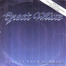 Discos de vinilo: GREAT WHITE-CALL IT ROCK N´ROLL + THE HUNTER SINGLE 1991 (USA). Lote 29987784