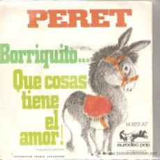 Discos de vinilo: SINGLE PERET DE EDICION FRANCESA : BORRIQUITO + QUE COSAS TIENE EL AMOR . Lote 29994789