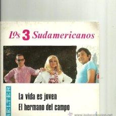 Discos de vinilo: LOS 3 SUDAMERICANOS SINGLE SELLO BELTER AÑO 1969. Lote 30004737