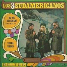 Discos de vinilo: LOS 3 SUDAMERICANOS SINGLE SELLO BELTER AÑO 1968. Lote 30004753