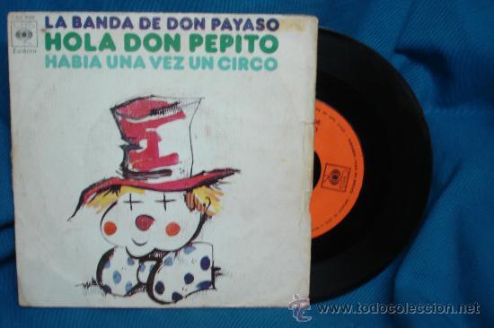 - LA BANDA DE DON PAYASO - HOLA DON PEPITO/ HABIA UNA VEZ UN CIRCO - CBS 1973 (Música - Discos - Singles Vinilo - Grupos Españoles de los 70 y 80)