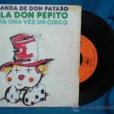 Discos de vinilo: - LA BANDA DE DON PAYASO - HOLA DON PEPITO/ HABIA UNA VEZ UN CIRCO - CBS 1973. Lote 30060290