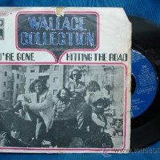 Discos de vinilo: - WALLACE COLLECTION - YOU´RE GONE / HITTING THE ROAD - EMI ODEON 1971. Lote 30153777