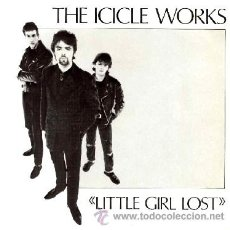 Discos de vinilo: ICICLE WORKS - LITTLE GIRL LOST / ONE TRUE LOVE / THE KISS OFF - (EP 45 RPM) - NUEVO. Lote 30024507