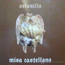 Discos de vinilo: MISA CASTELLANA - SOLANILLA - LP CON LIBRETO. Lote 30034760