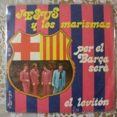Discos de vinilo: JESUS Y LOS MARISMAS – PER EL BARÇA SERÀ / EL LETITÓN – SINGLE ORIGINAL SPAIN 1974 BARCELONA. Lote 30037416