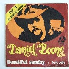Discos de vinilo: DANIEL BOONE - SINGLE 1972 - BEAUTIFUL SUNDAY - TRULY JULIE. Lote 30048605