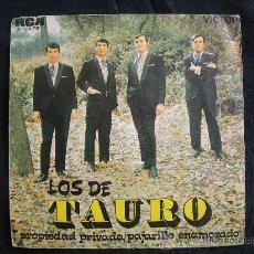 Discos de vinilo: SINGLE LOS DE TAURO // PROPIEDAD PRIVADA - PAJARILLO ENAMORADO. Lote 30053184
