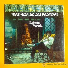 Discos de vinilo: MAS ALLA DE LAS PALABRAS, ROBERTO POVEDA, SINGLE COMO NUEVO. Lote 30071429