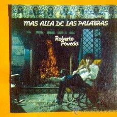 Discos de vinilo: MAS ALLA DE LAS PALABRAS, ROBERTO POVEDA, SINGLE COMO NUEVO. Lote 30071454
