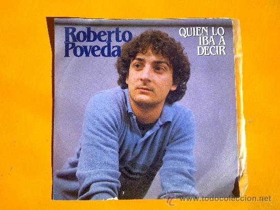 QUIEN LO IBA A DECIR, ROBERTO POVEDA, SINGLE COMO NUEVO (Música - Discos - Singles Vinilo - Solistas Españoles de los 50 y 60)