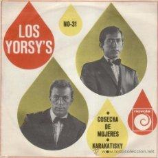 Discos de vinilo: LOS YORSYS - COSECHA DE MUJERES - KARAKATISKY - SG EX / EX. Lote 30085060