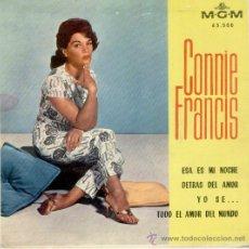 Discos de vinilo: CONNIE FRANCIS - ESA ES MI NOCHE - TODO EL AMOR DEL MUNDO + 2 - EP M. G. M. 1963 EX / EX . Lote 30086402