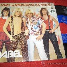"""Discos de vinilo: MABEL UNA NOCHE DE AMOR/SOMOS LA GENERACION DE LOS AÑOS 80 7"""" SINGLE 1980 HISPAVOX ED ESPAÑOLA. Lote 30100621"""