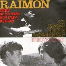 "Discos de vinilo: RAIMON - EP SINGLE VINILO 7"" - LES CANÇONS DEL FILM LOS FELICES 60 - 4 TRACKS - EDIGSA 1964. Lote 30121418"