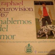 Discos de vinilo: RAPHAEL: HABLEMOS DEL AMOR + 3 --EUROVISION 1967-- (HISPAVOX, 1967). Lote 30449440